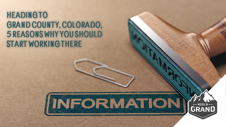 Heading to Grand County, Colorado, 5 Reasons Why You Should Start Working There