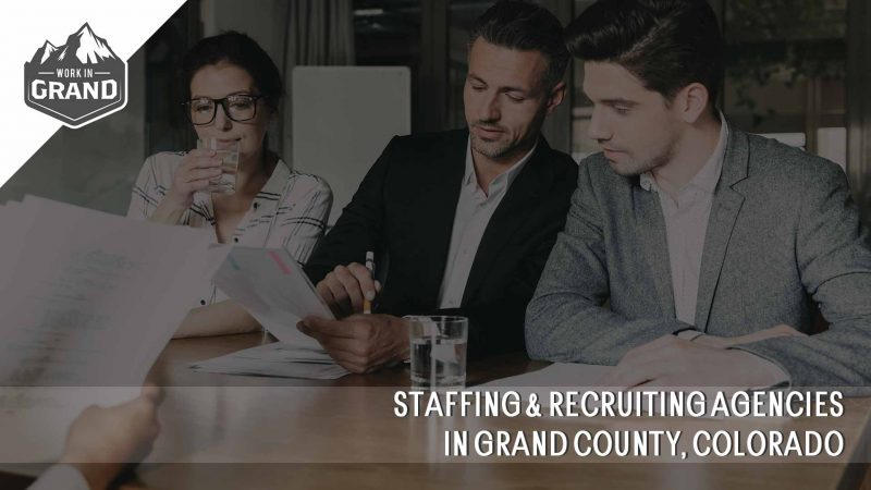 Staffing & Recruiting Agencies in Grand County, Colorado